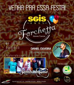 panfleto 6 Anos da Forchetta - Daniel Oliveira e Samba InCasa
